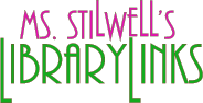 link to Ms. Stilwell's Library Links